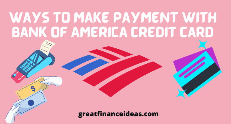 Make Payment with Bank of America Credit Card