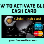 2 Best Ways to Activate Global Cash Card