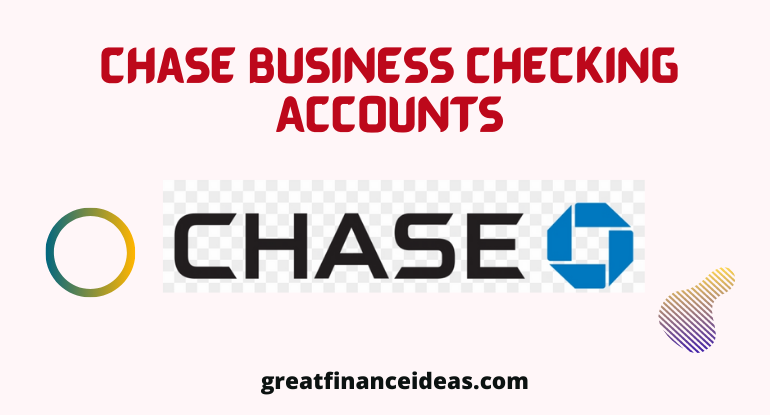 Chase Business Checking Accounts