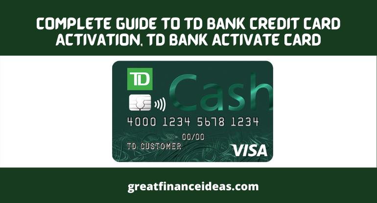 TD Bank Credit Card Activation